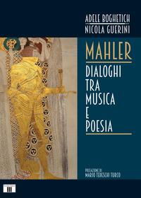 MAHLER DIALOGHI TRA MUSICA E POESIA di BOGHETICH A. - GUERINI N.