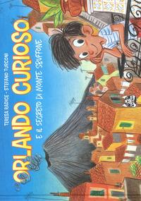 ORLANDO CURIOSO E IL SEGRETO DI MONTE SBUFFONE di RADICE T. - TURCONI S