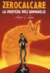 PROFEZIA DELL'ARMADILLO -ARTIST EDITION di ZEROCALCARE
