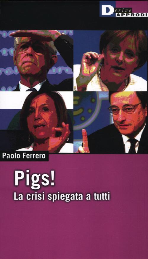 PIGS! LA CRISI SPIEGATA A TUTTI. - 9788865480519