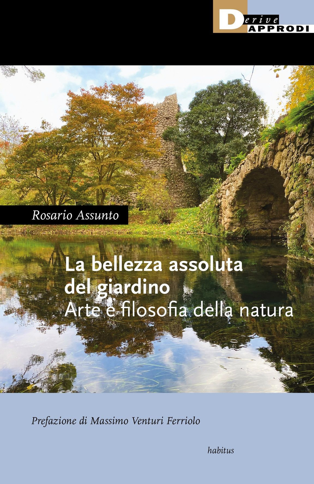 BELLEZZA ASSOLUTA DEL GIARDINO. ARTE E FILOSOFIA DELLA NATURA (LA)