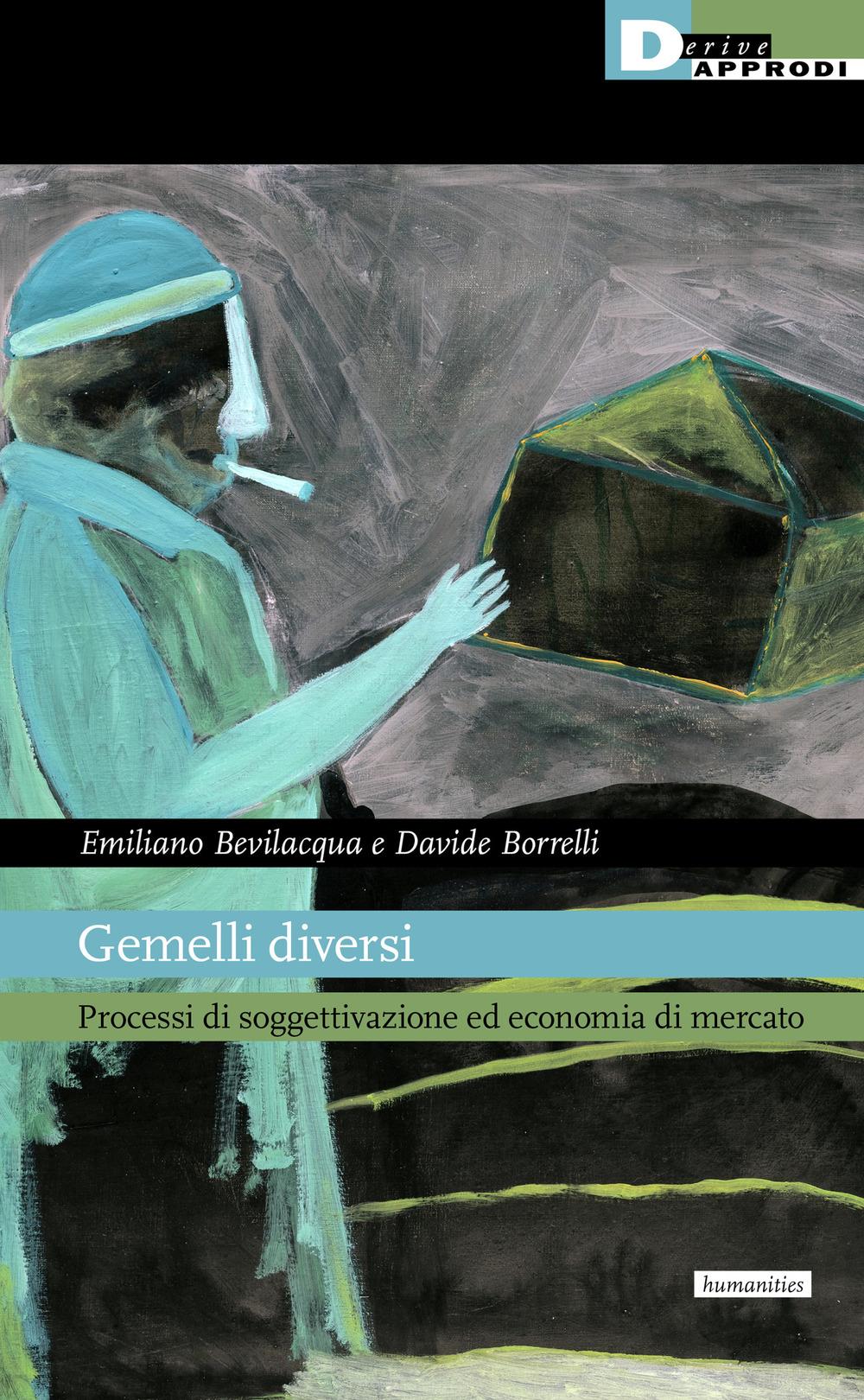 GEMELLI DIVERSI. PROCESSI DI SOGGETTIVAZIONE ED ECONOMIA DI MERCATO - 9788865483688