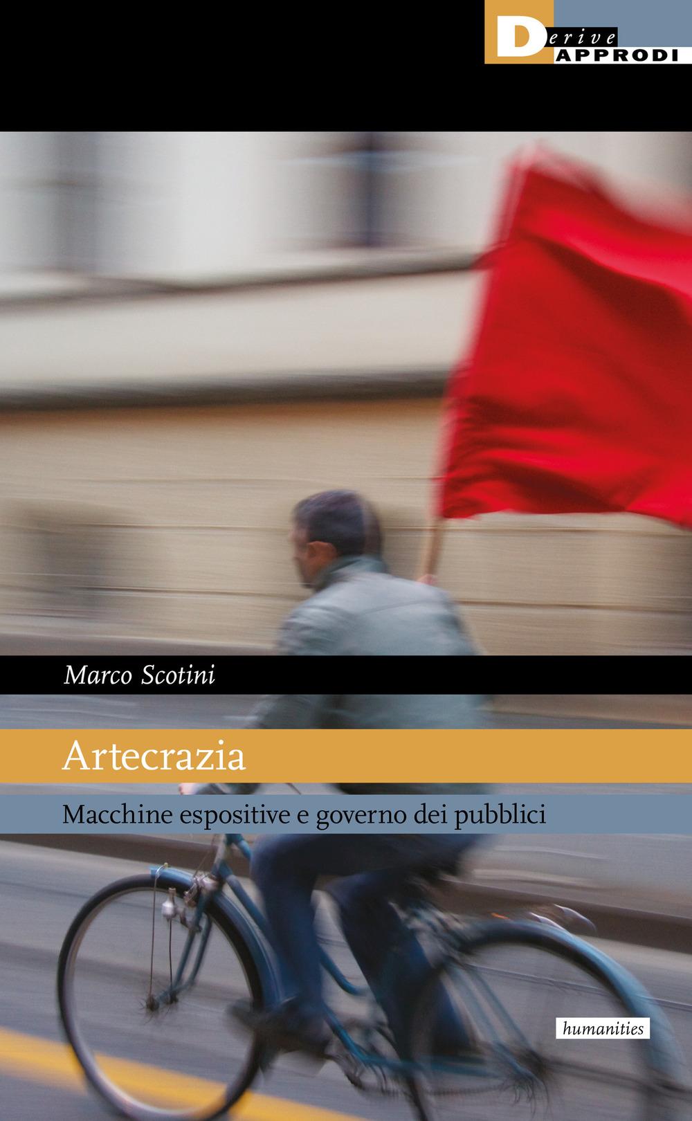 ARTECRAZIA. MACCHINE ESPOSITIVE E GOVERNO DEI PUBBLICI - Scotini Marco - 9788865483701