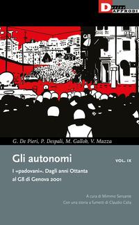 AUTONOMI - I PADOVANI DAGLI ANNI OTTANTA AL G8 DI GENOVA 2001 di DE PIERI - DESPALI