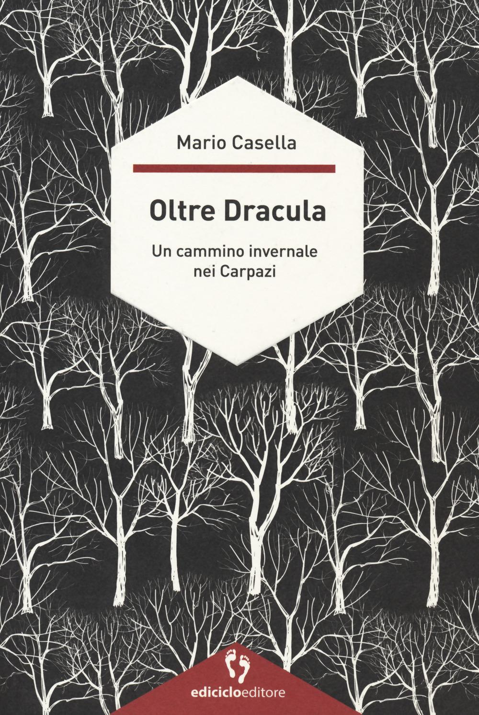 Oltre Dracula. Un cammino invernale nei Carpazi