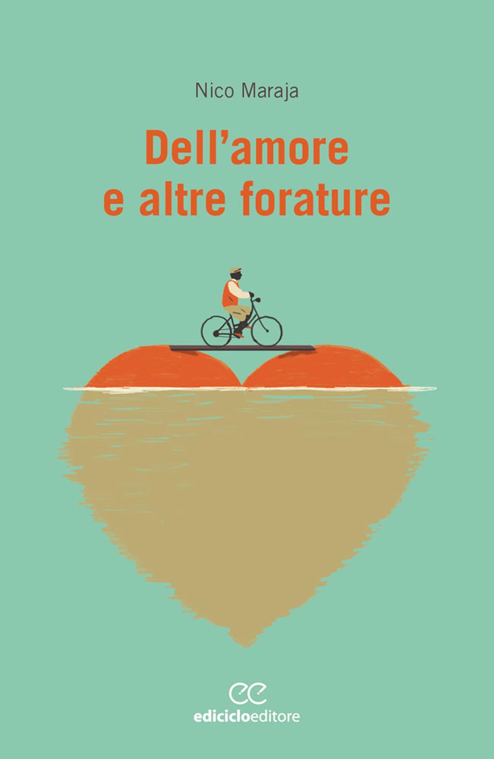 DELL'AMORE E ALTRE FORATURE - 9788865493274