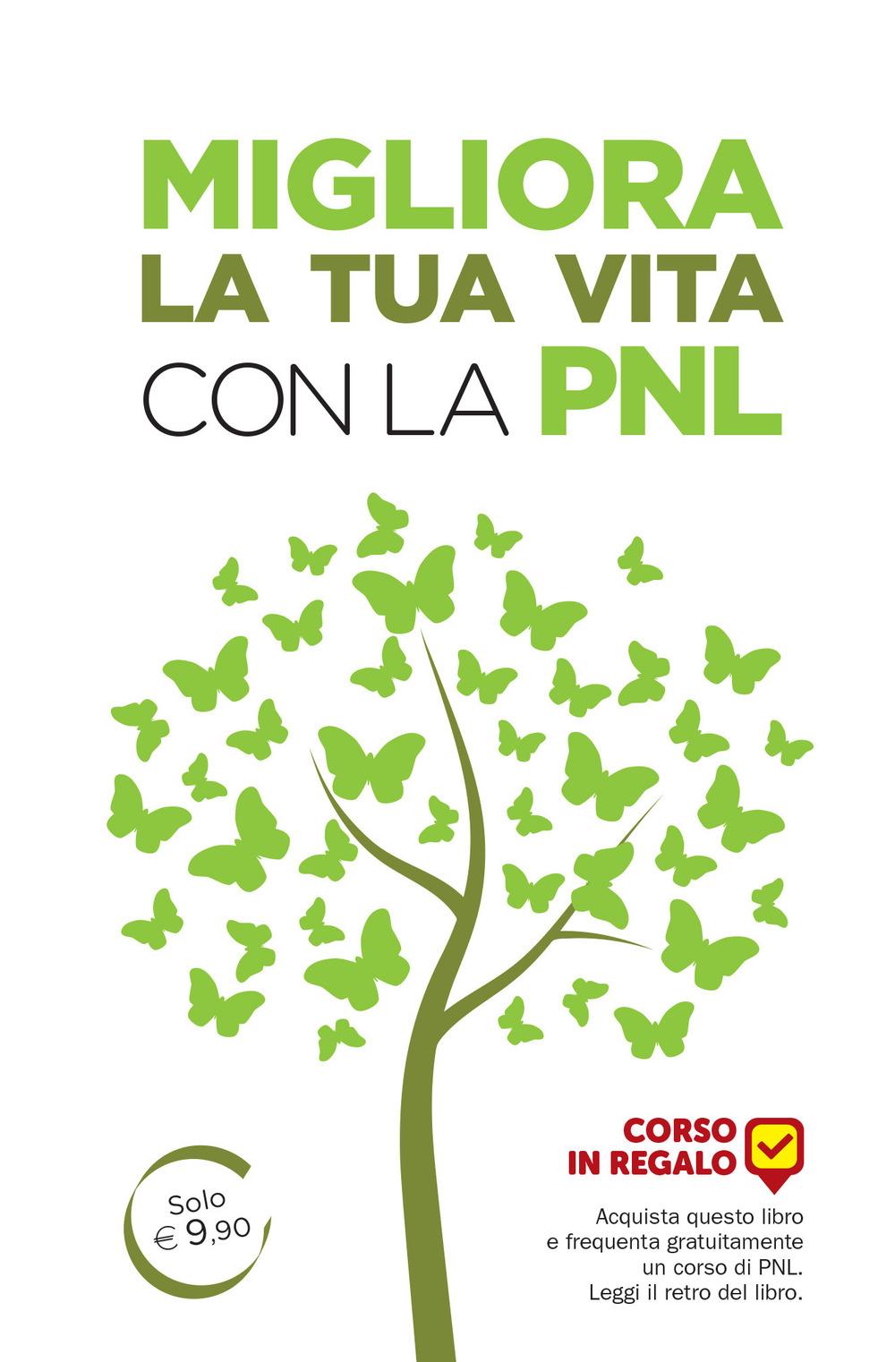 MIGLIORA LA TUA VITA CON LA PNL - 9788865521380