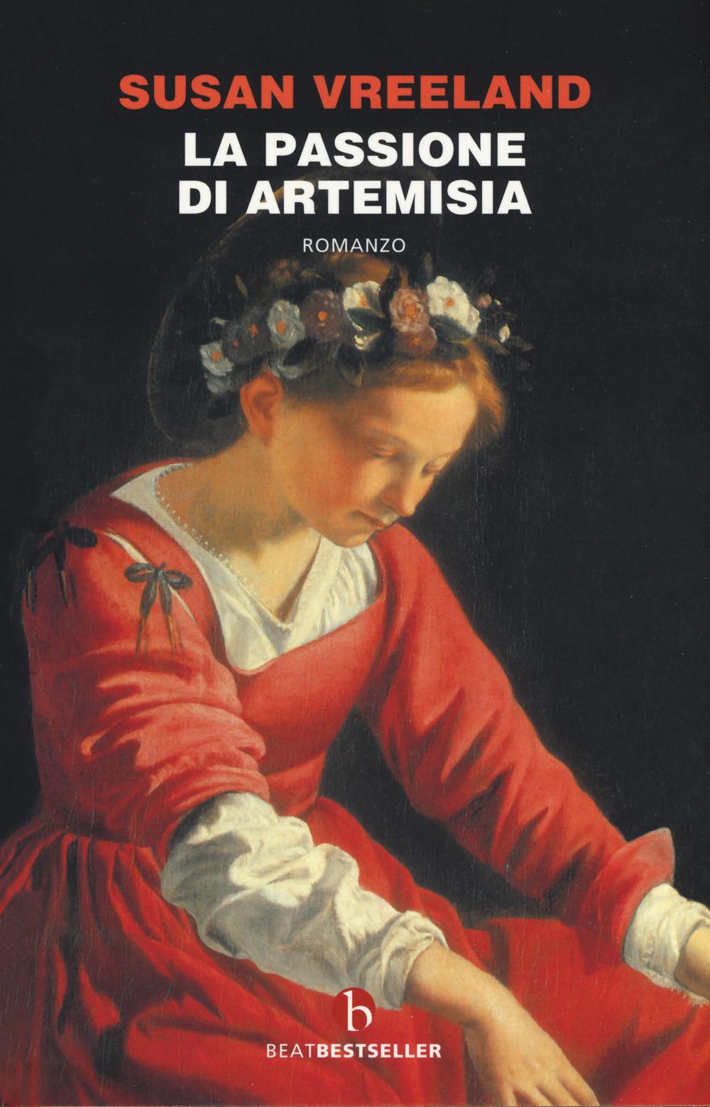 La passione di Artemisia. Nuova ediz.