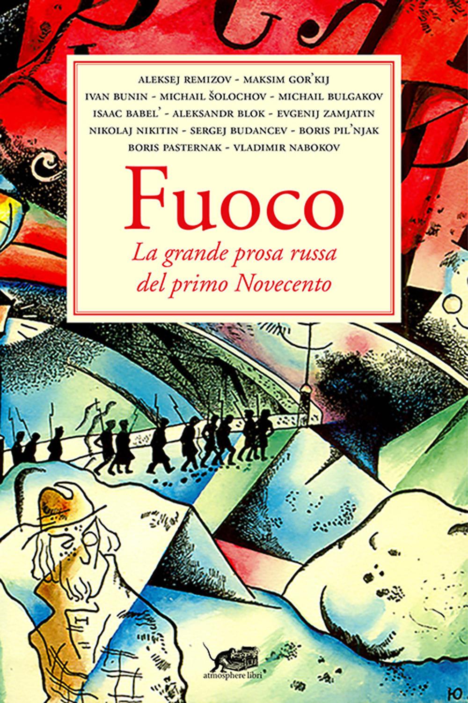 Fuoco. La grande prosa russa del primo Novecento