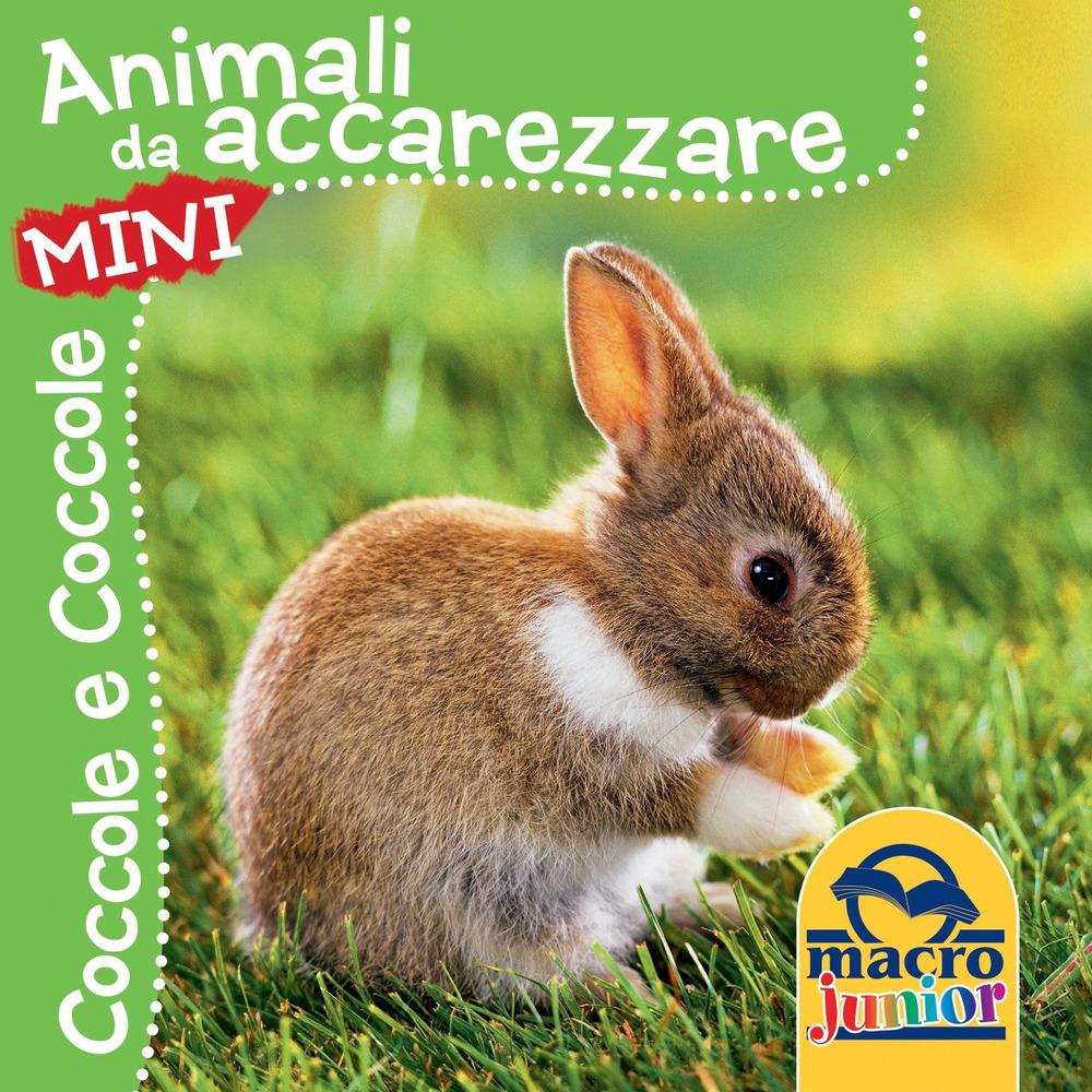 ANIMALI DA ACCAREZZARE. COCCOLE E COCCOLE MINI. EDIZ. ILLUSTRATA - 9788865932346