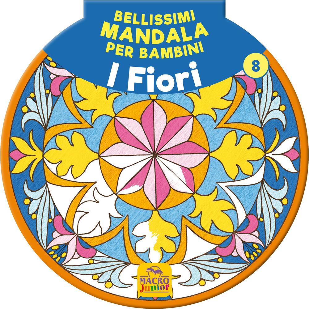 Bellissimi mandala per bambini. Vol. 8: I fiori