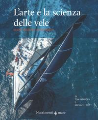ARTE E LA SCIENZA DELLE VELE di WHIDDEN T. - LEVITT M.
