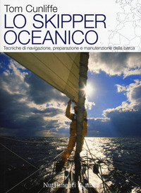 SKIPPER OCEANICO - TECNICHE DI NAVIGAZIONE PREPARAZIONE E MANUTENZIONE DELLA BARCA di...