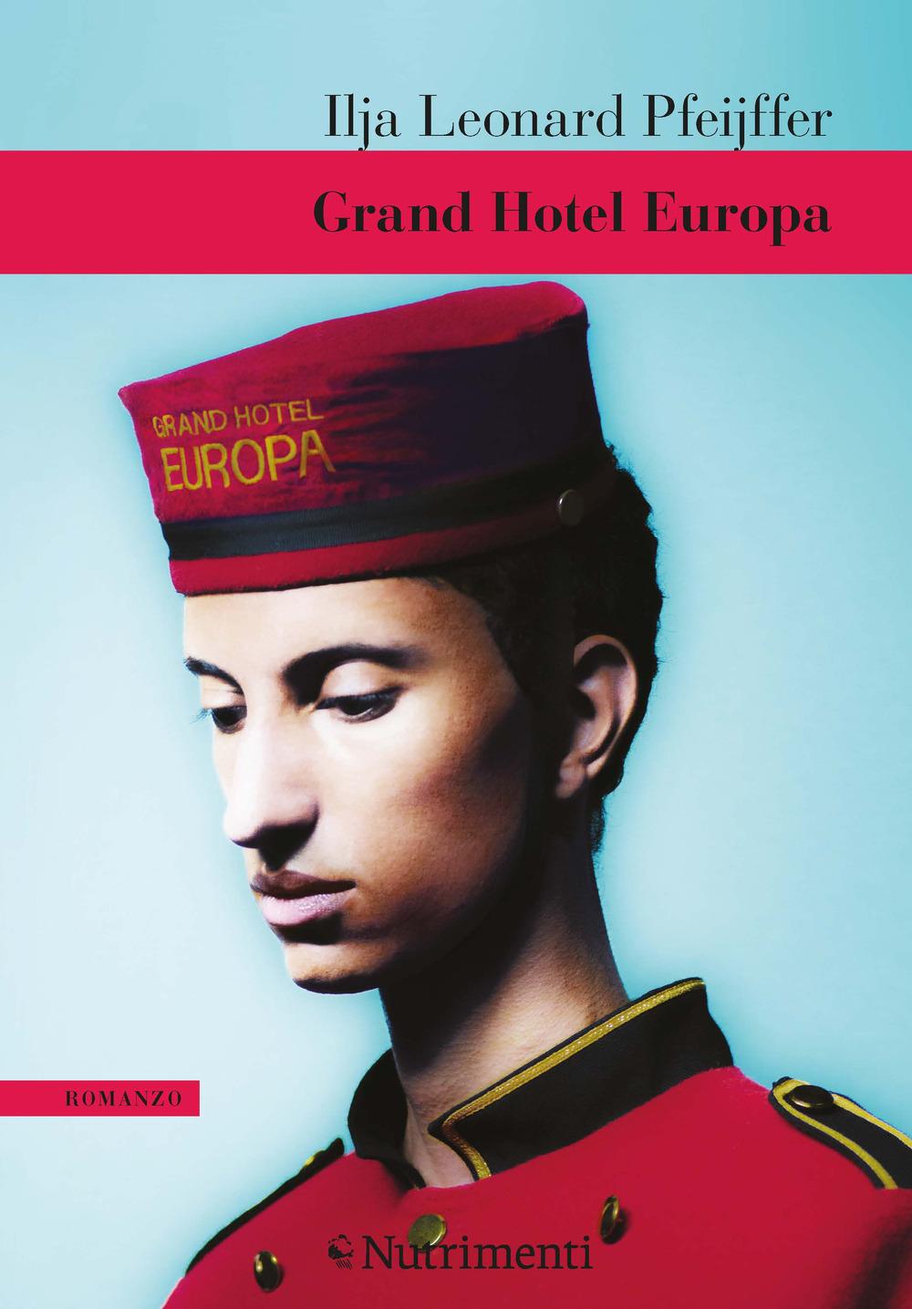 GRAND HOTEL EUROPA - Pfeijffer Ilja Leonard - 9788865947722
