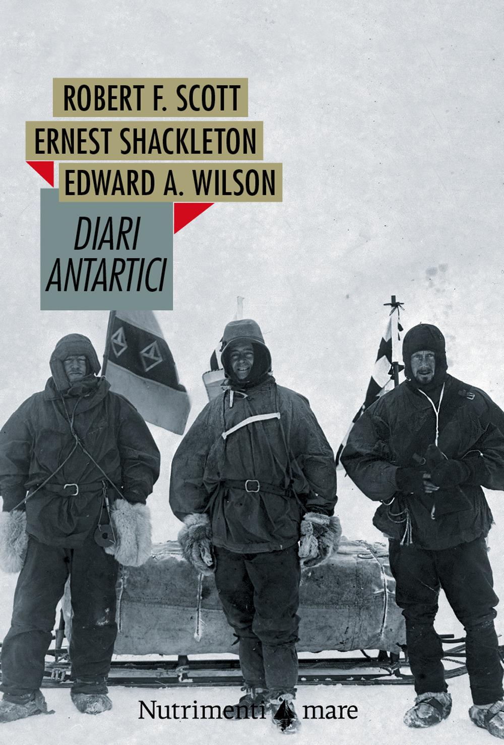 DIARI ANTARTICI - Scott Robert F.; Shackleton Ernest; Wilson Edward O. - 9788865948002