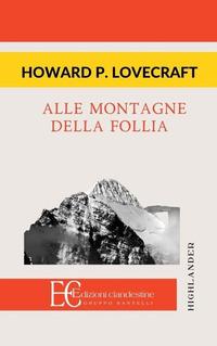 ALLE MONTAGNE DELLA FOLLIA di LOVECRAFT HOWARD P.