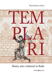 TEMPLARI - STORIA ARTE E ITINERARI IN ITALIA di AUTIZI MAIRA BEATRICE