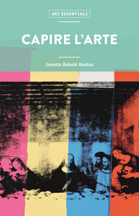 CAPIRE L'ARTE di REBOLD BENTON JANETTA