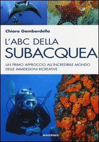 ABC DELLA SUBACQUEA di GAMBARDELLA CHIARA