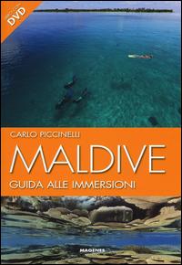 MALDIVE - GUIDA ALLE IMMERSIONI. CON DVD di PICCINELLI CARLO