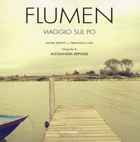 FLUMEN - VIAGGIO SUL PO di PAPOTTI D. - COSI F. - REPOSSI