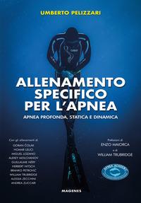 ALLENAMENTO SPECIFICO PER L'APNEA - APNEA PROFONDA STATICA E DINAMICA di PELLIZZARI...