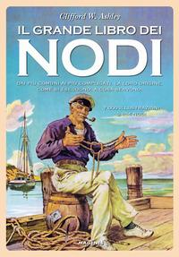 GRANDE LIBRO DEI NODI di ASHLEY CLIFFORD W.