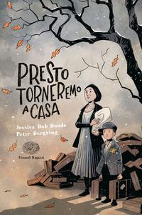 PRESTO TORNEREMO A CASA di BONDE J.B. - BERGTING P.