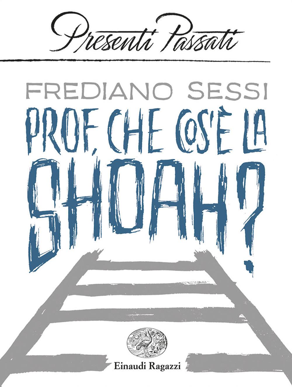 Prof, che cos'è la Shoah?