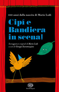CIPI' E BANDIERA IN SCENA di LODI MARIO - SCARAMUZZINO G.