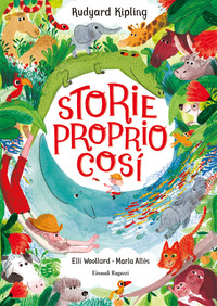 STORIE PROPRIO COSI' di KIPLING RUDYARD WOLLARD ELLI
