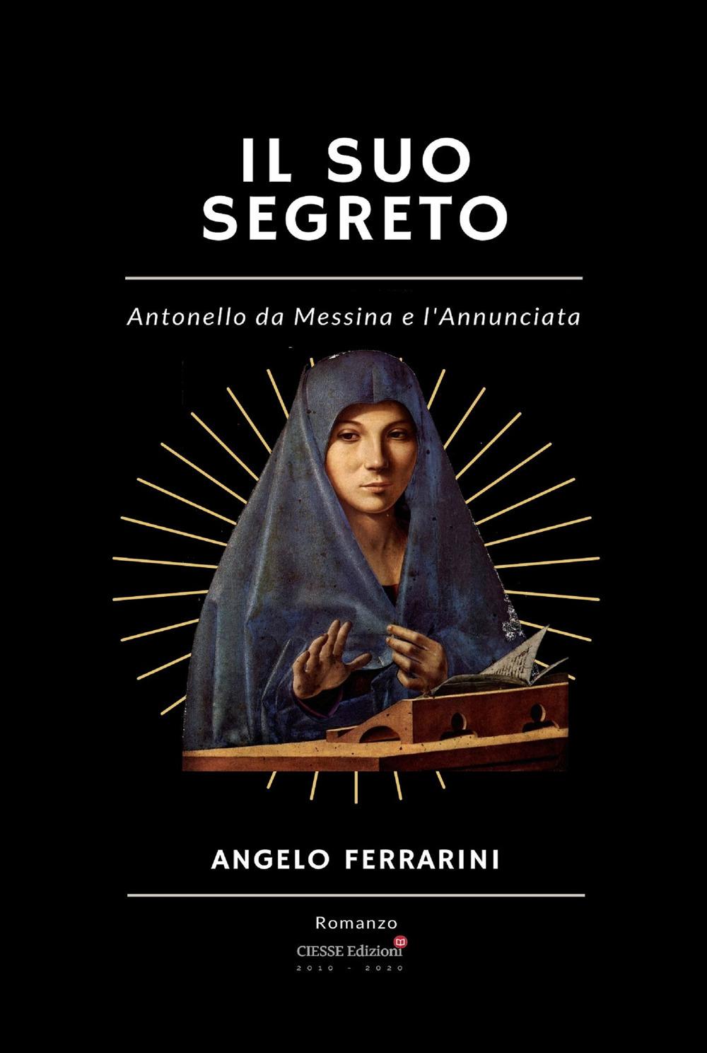 Il suo segreto. Antonello da Messina e l'Annunciata