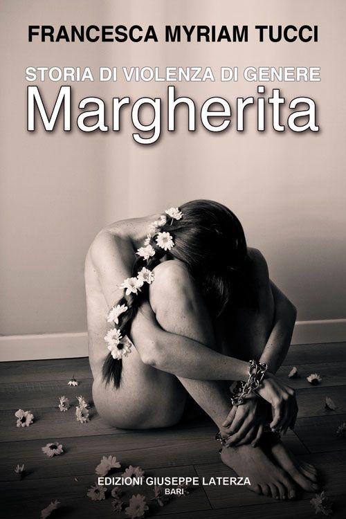 STORIA DI VIOLENZA DI GENERE. MARGHERITA - 9788866741183