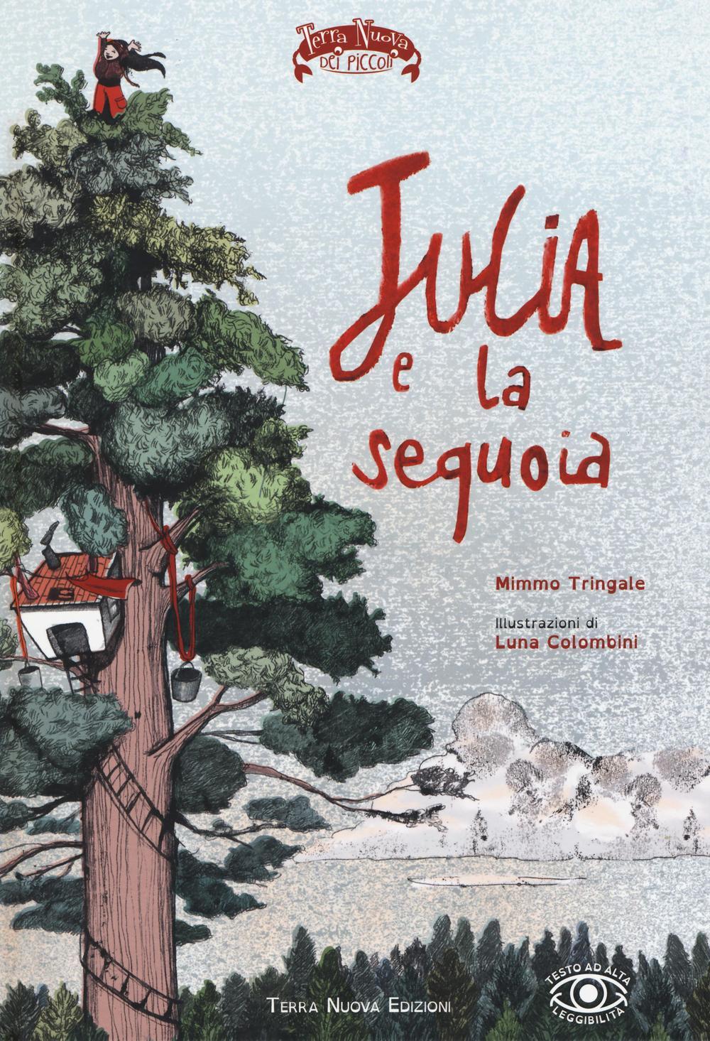 Julia e la sequoia. Ediz. illustrata