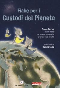 FIABE PER I CUSTODI DEL PIANETA di BERRINO F. - COSTA D.