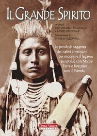 GRANDE SPIRITO - LE PAROLE DI SAGGEZZA DEI NATIVI AMERICANI di OREN FITZGERALD M....