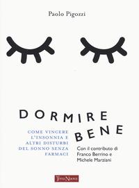 DORMIRE BENE - COME VINCERE L'INSONNIA E ALTRI DISTURBI DEL SONNO SENZA FARMACI di...