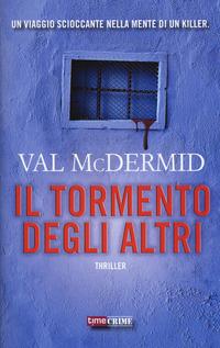 TORMENTO DEGLI ALTRI di MCDERMID VAL