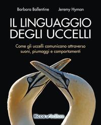 LINGUAGGIO DEGLI UCCELLI - COME GLI UCCELLI COMUNICANO ATTRAVERSO SUONI PIUMAGGI di...