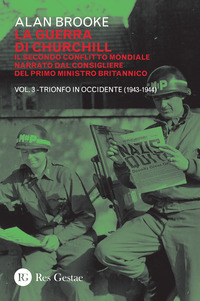 GUERRA DI CHURCHILL 3 TRIONFO IN OCCIDENTE 1943 - 1944 di BROOKE ALAN