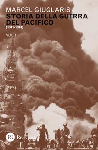 STORIA DELLA GUERRA DEL PACIFICO 1 - 1941 - 1943 di GIUGLARIS MARCEL
