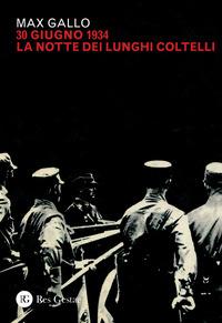 30 GIUGNO 1934 LA NOTTE DEI LUNGHI COLTELLI di GALLO MAX