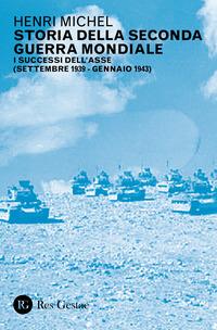 STORIA DELLA SECONDA GUERRA MONDIALE - I SUCCESSI DELL'ASSE SETTEMBRE 1939 - GENNAIO...