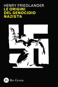 ORIGINI DEL GENOCIDIO NAZISTA di FRIEDLANDER HENRY