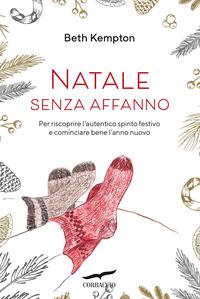NATALE SENZA AFFANNO - PER RISCOPRIRE L'AUTENTICO SPIRITO FESTIVO E COMINCIARE BENE...