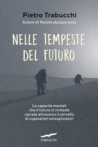 NELLE TEMPESTE DEL FUTURO - LE CAPACITA' MENTALI CHE IL FUTURO CI RICHIEDE NARRATE...