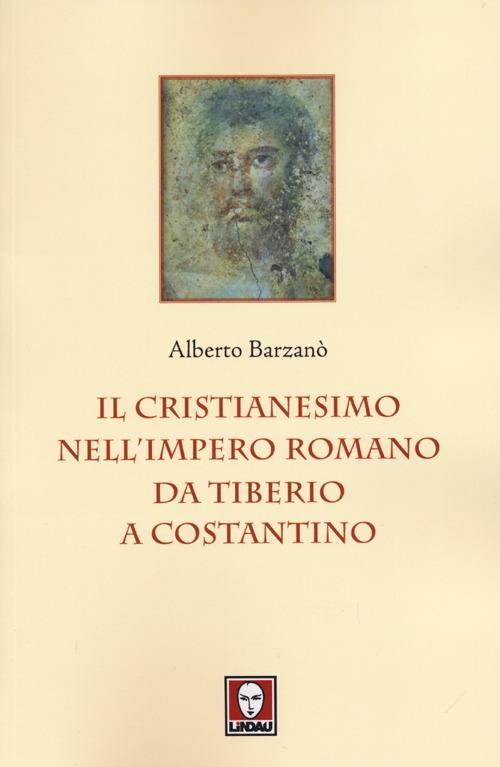 IL CRISTIANESIMO NELL' IMPERO ROMANO *** - 9788867080922