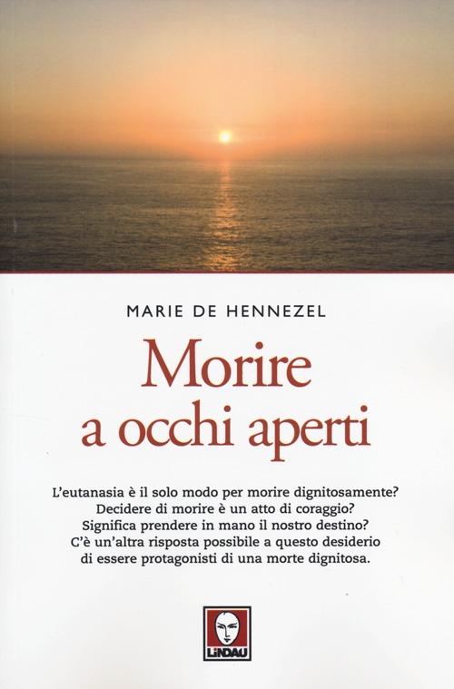 MORIRE A OCCHI APERTI 2^ ED. - 9788867082360