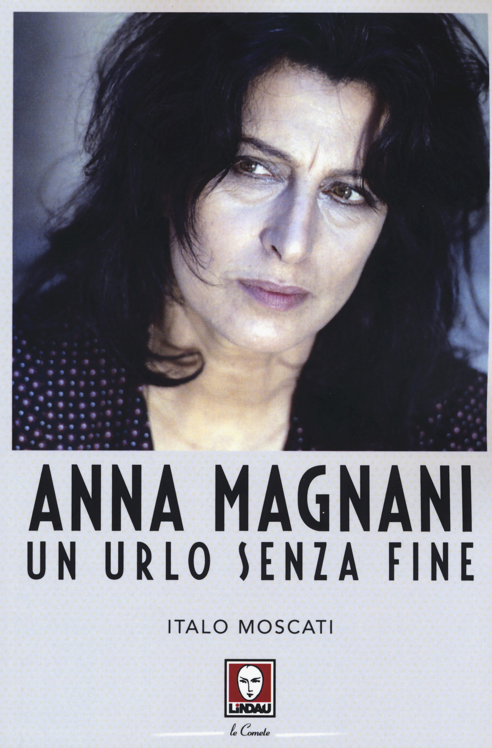 ANNA MAGNANI UN URLO SENZA FINE - 9788867083589
