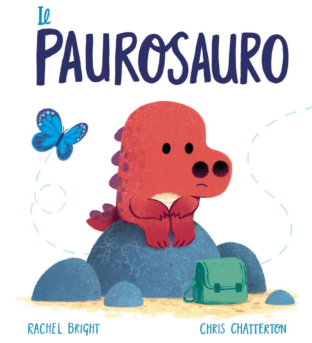 Il paurosauro. Ediz. a colori